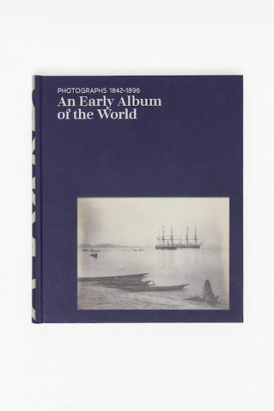 Photographs 1842-1896: An Early Album of the World