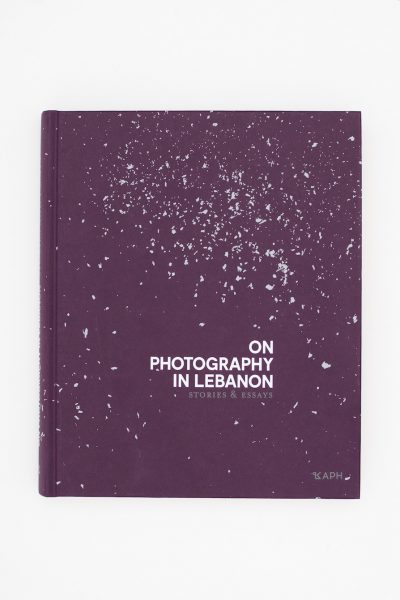 On Photography in Lebanon: Stories and Essays